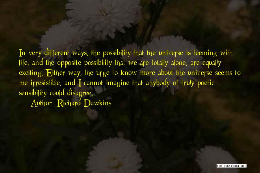 Extraterrestrial Quotes By Richard Dawkins
