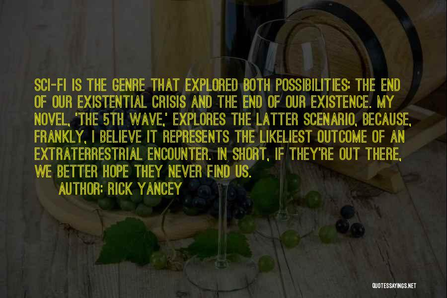 Extraterrestrial Quotes By Rick Yancey
