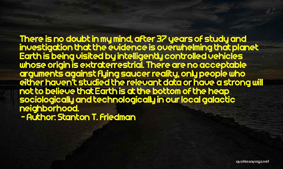 Extraterrestrial Quotes By Stanton T. Friedman