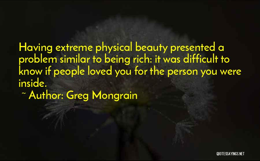 Extreme Beauty Quotes By Greg Mongrain