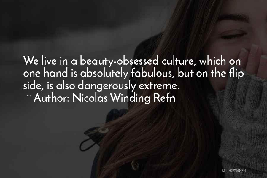 Extreme Beauty Quotes By Nicolas Winding Refn