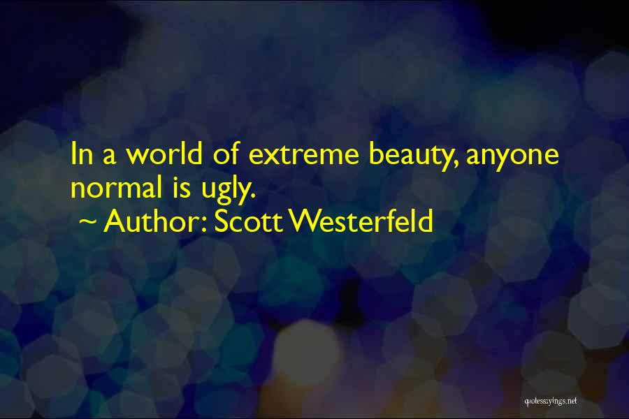 Extreme Beauty Quotes By Scott Westerfeld