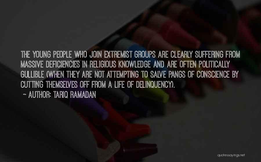 Extremist Groups Quotes By Tariq Ramadan