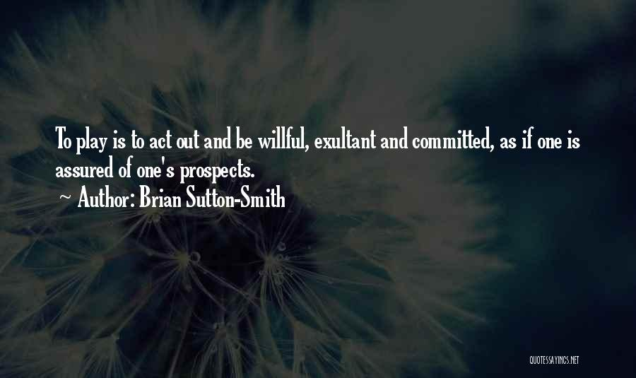 Exultant Quotes By Brian Sutton-Smith