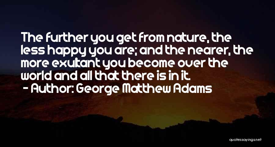 Exultant Quotes By George Matthew Adams