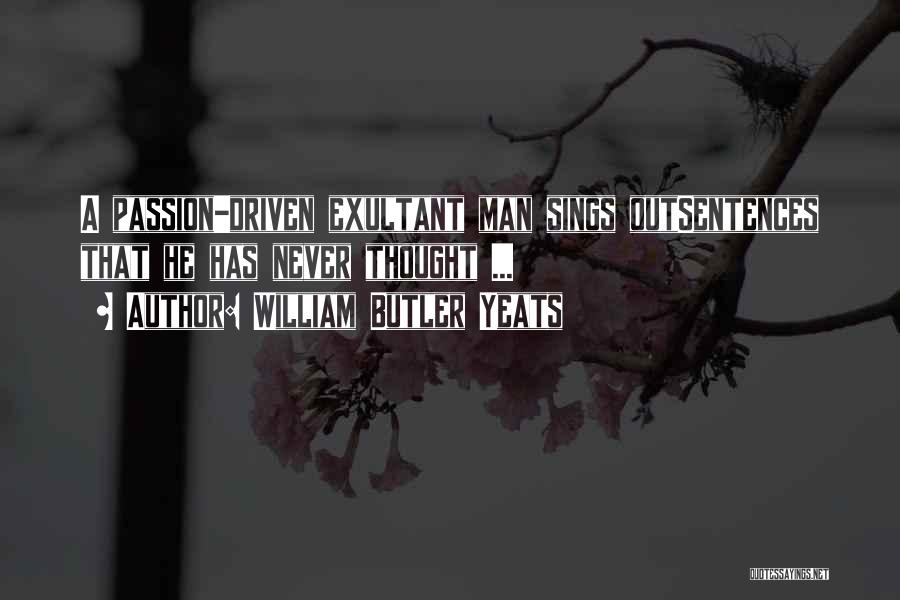 Exultant Quotes By William Butler Yeats