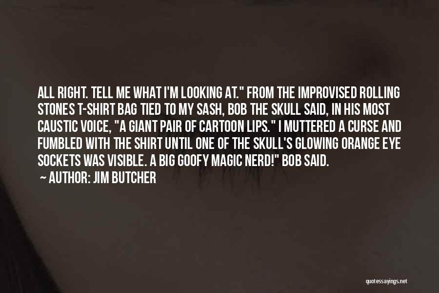 Eye Bag Quotes By Jim Butcher