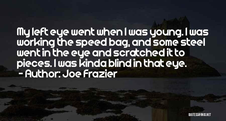Eye Bag Quotes By Joe Frazier
