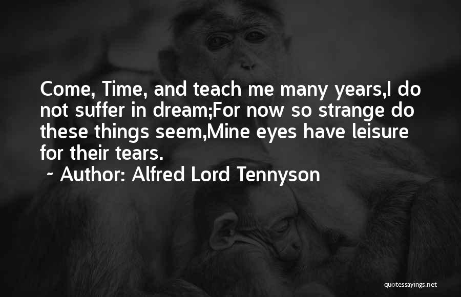 Eye Dream Quotes By Alfred Lord Tennyson