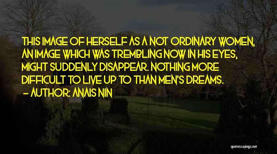 Eye Dream Quotes By Anais Nin