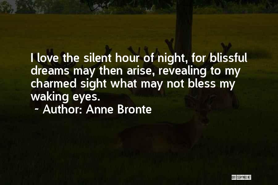 Eye Dream Quotes By Anne Bronte