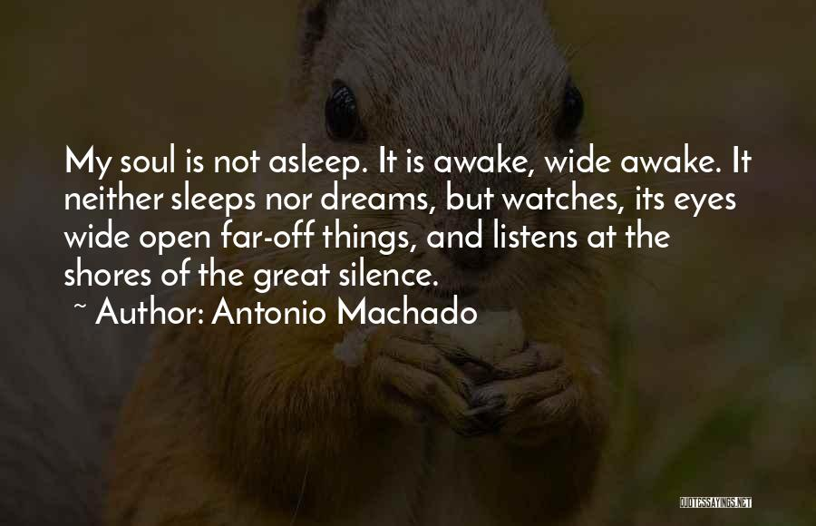 Eye Dream Quotes By Antonio Machado