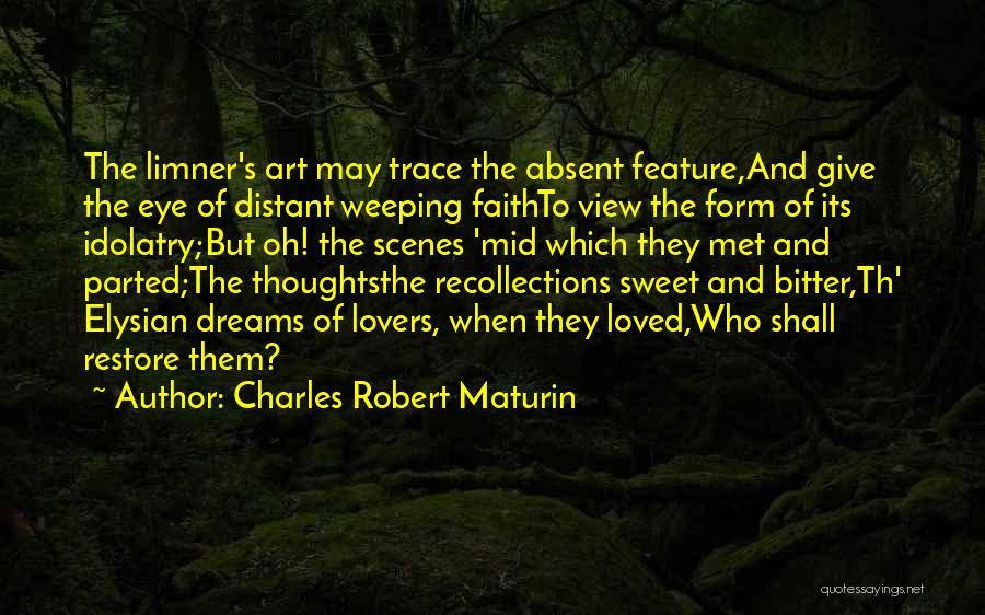 Eye Dream Quotes By Charles Robert Maturin