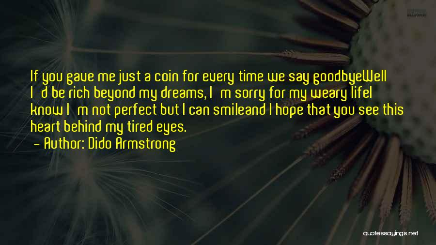 Eye Dream Quotes By Dido Armstrong