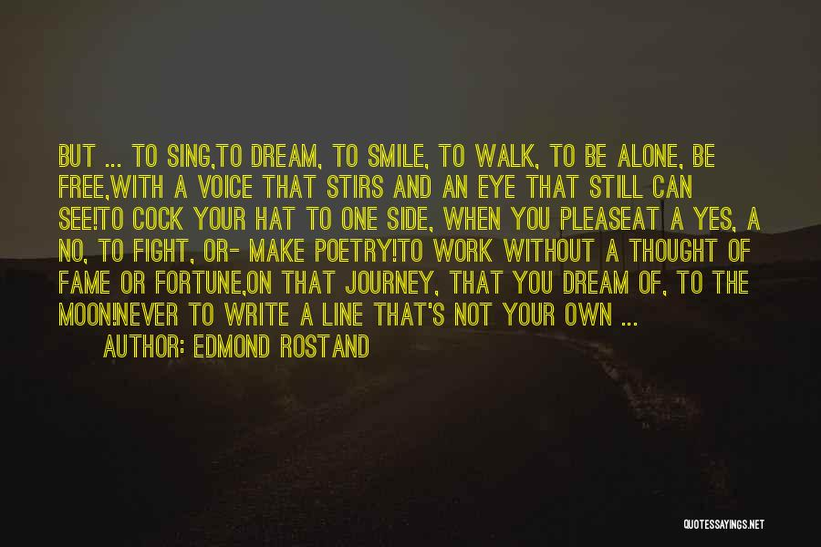 Eye Dream Quotes By Edmond Rostand