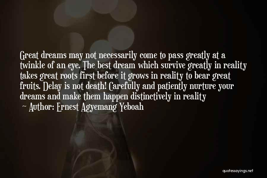 Eye Dream Quotes By Ernest Agyemang Yeboah