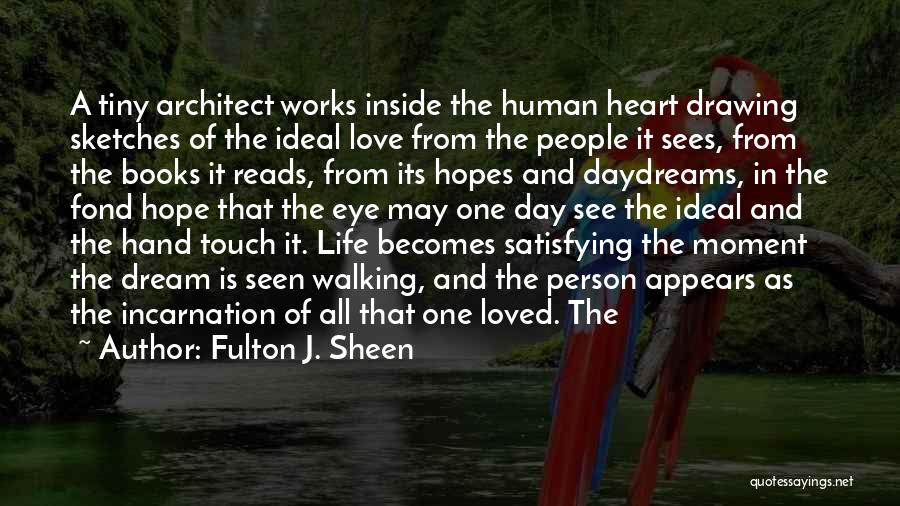 Eye Dream Quotes By Fulton J. Sheen