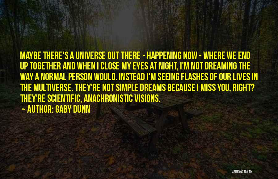 Eye Dream Quotes By Gaby Dunn