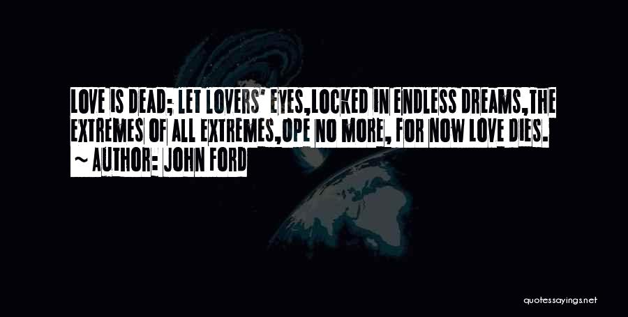 Eye Dream Quotes By John Ford