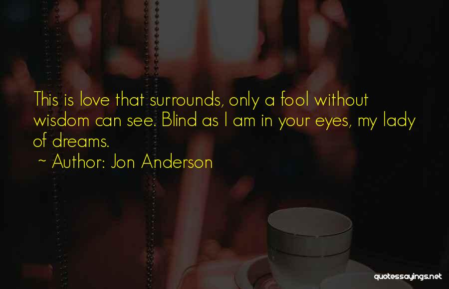 Eye Dream Quotes By Jon Anderson