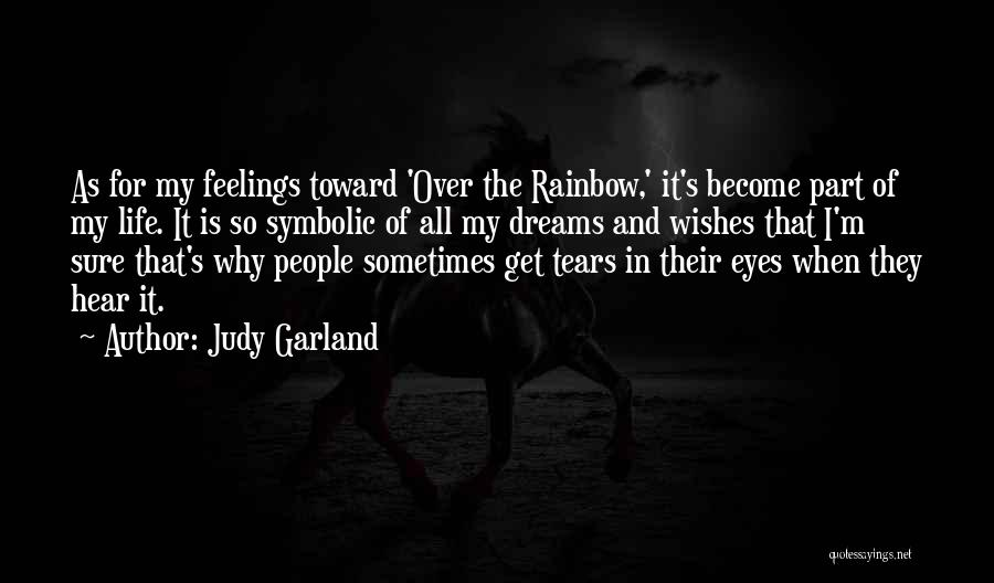Eye Dream Quotes By Judy Garland