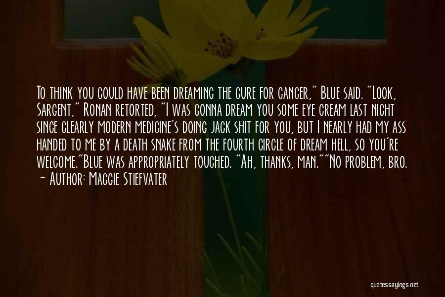 Eye Dream Quotes By Maggie Stiefvater