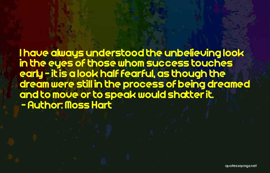 Eye Dream Quotes By Moss Hart