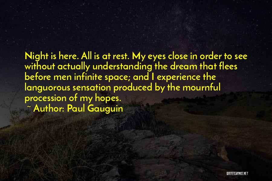 Eye Dream Quotes By Paul Gauguin