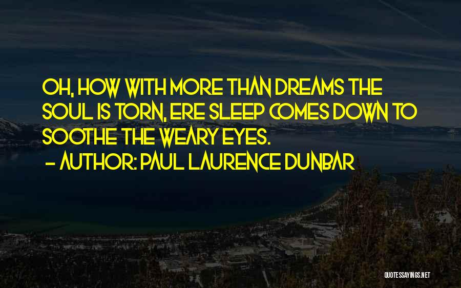 Eye Dream Quotes By Paul Laurence Dunbar