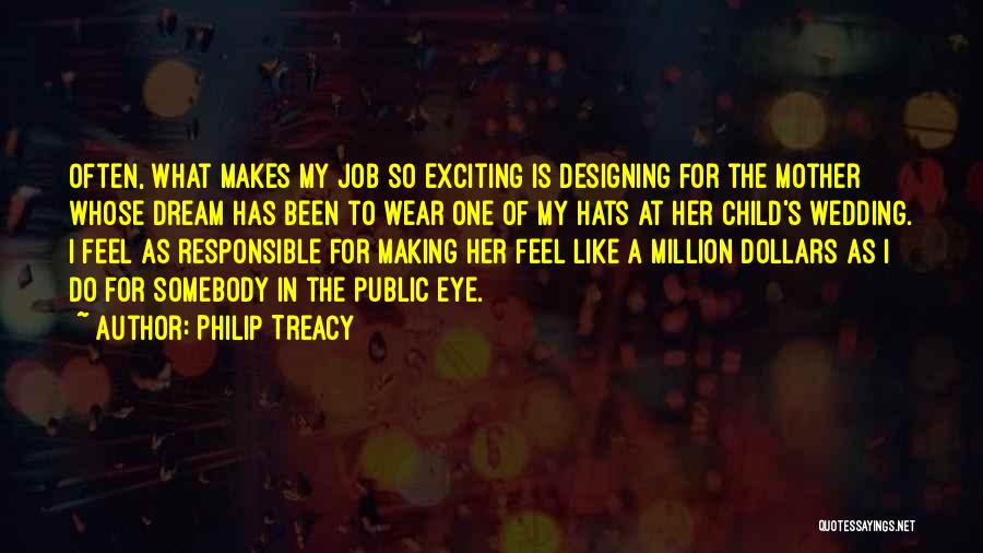 Eye Dream Quotes By Philip Treacy