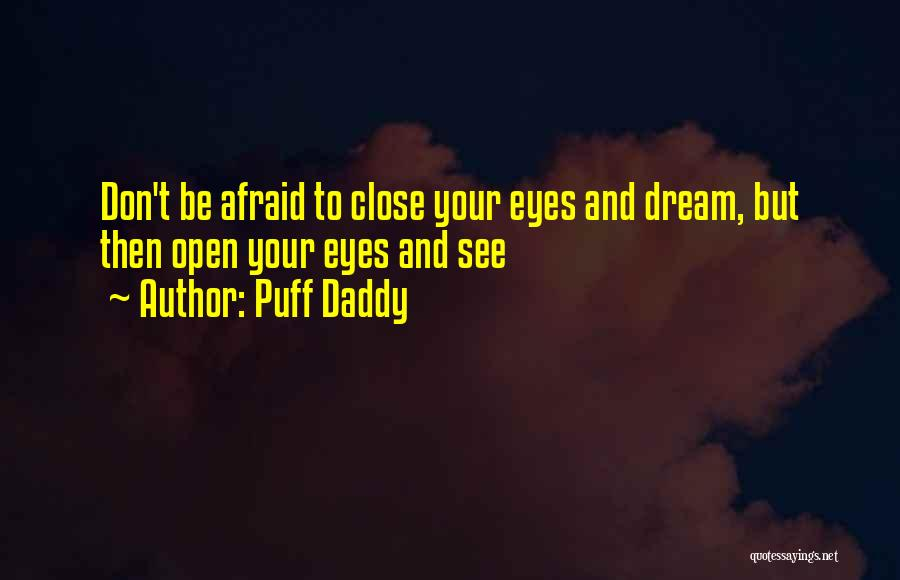 Eye Dream Quotes By Puff Daddy
