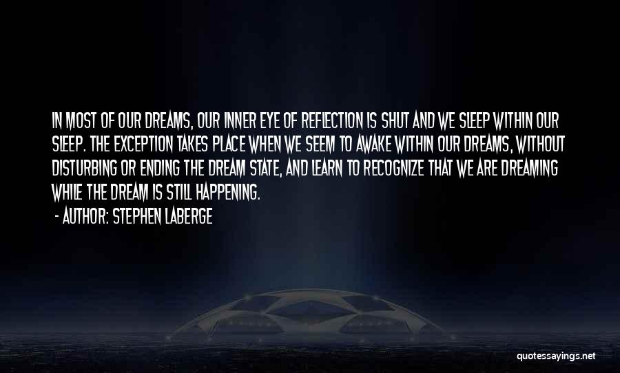 Eye Dream Quotes By Stephen LaBerge