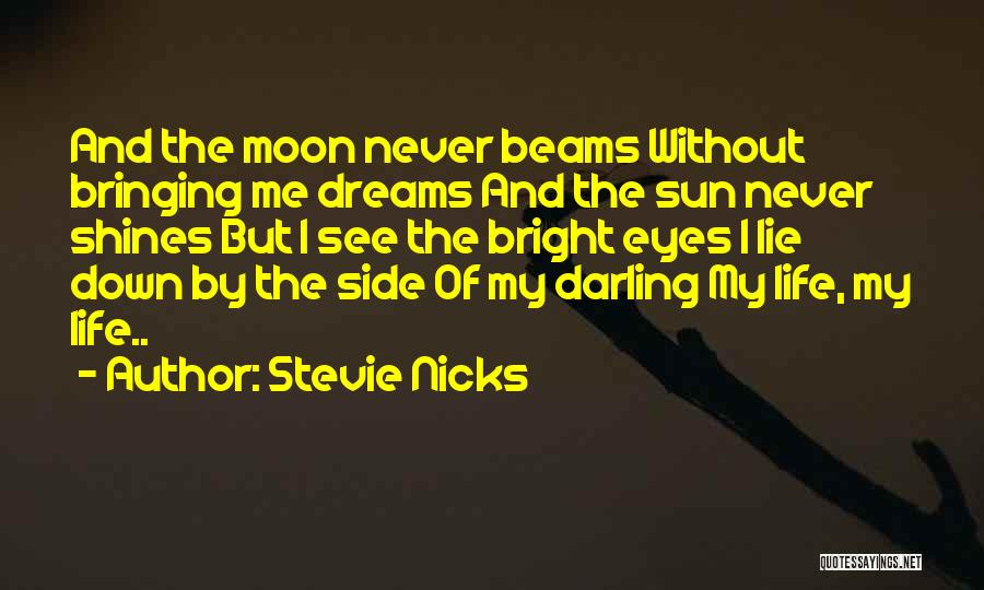 Eye Dream Quotes By Stevie Nicks
