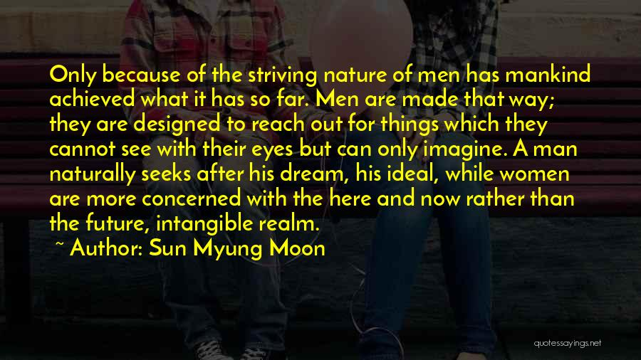 Eye Dream Quotes By Sun Myung Moon