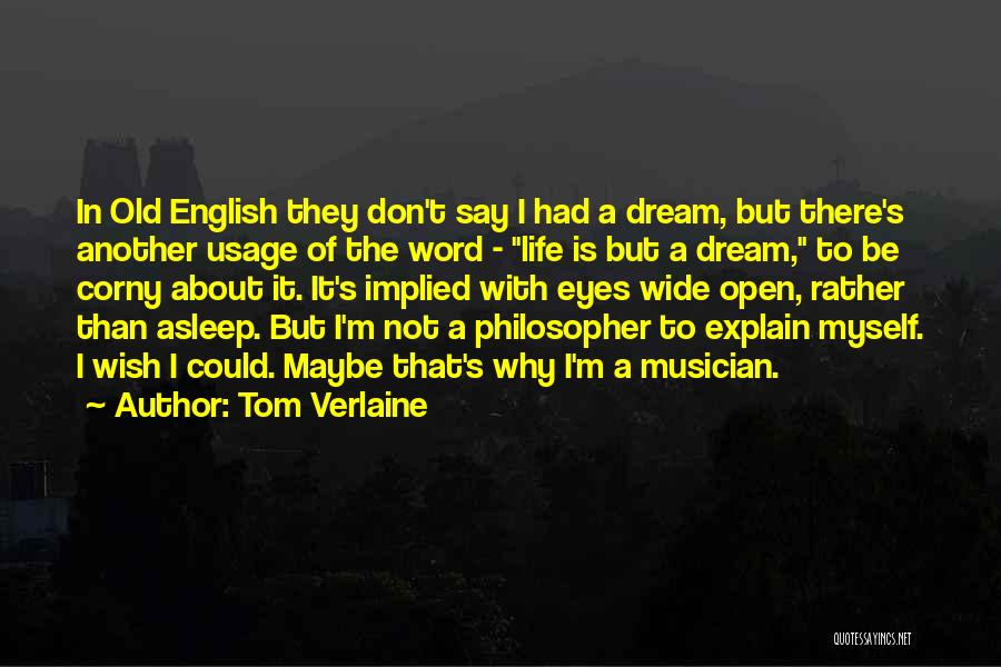Eye Dream Quotes By Tom Verlaine