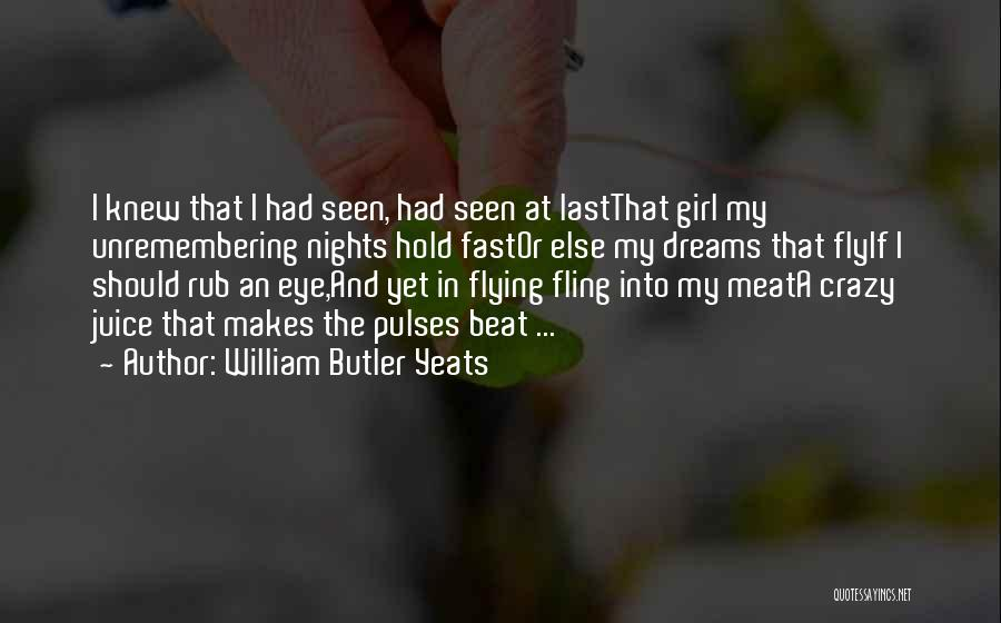 Eye Dream Quotes By William Butler Yeats