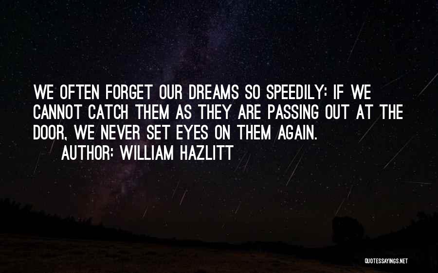 Eye Dream Quotes By William Hazlitt