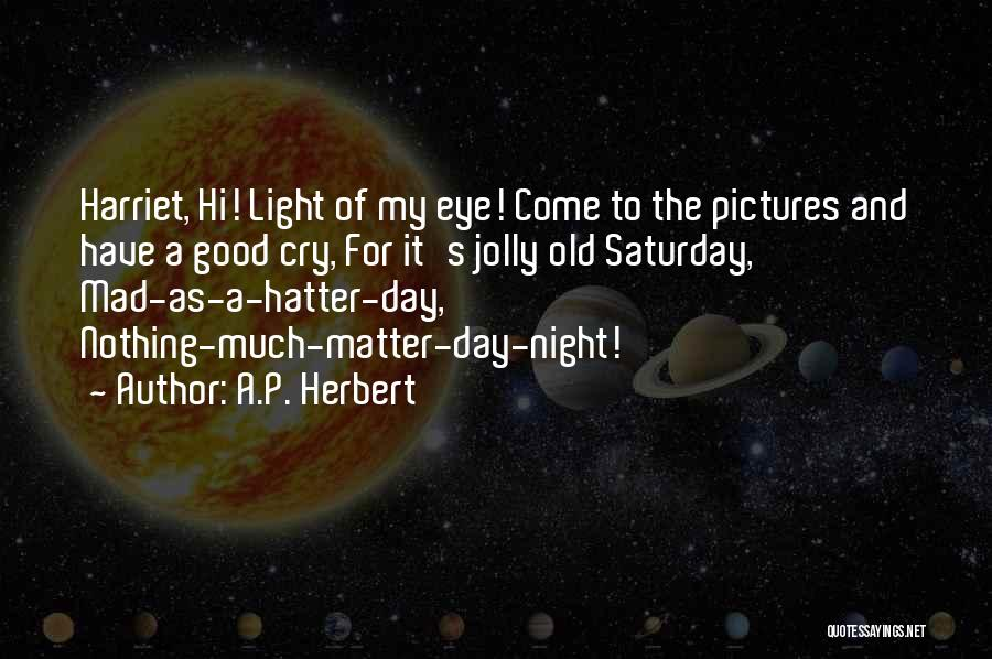 Eye Pictures Quotes By A.P. Herbert