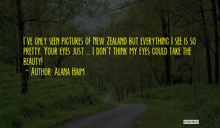 Eye Pictures Quotes By Alana Haim