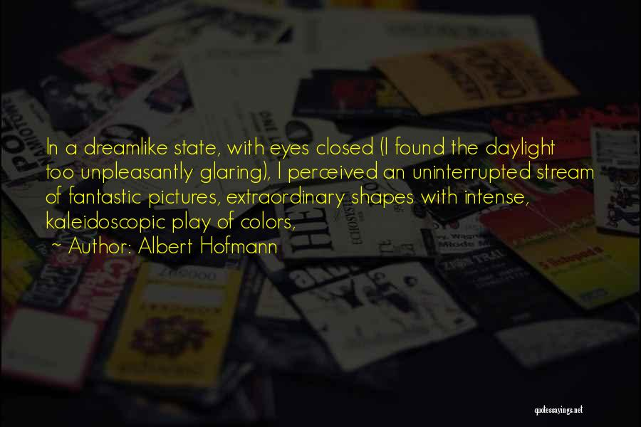 Eye Pictures Quotes By Albert Hofmann