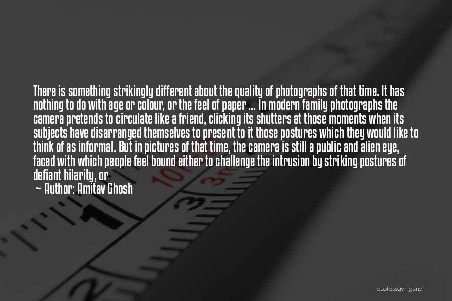 Eye Pictures Quotes By Amitav Ghosh