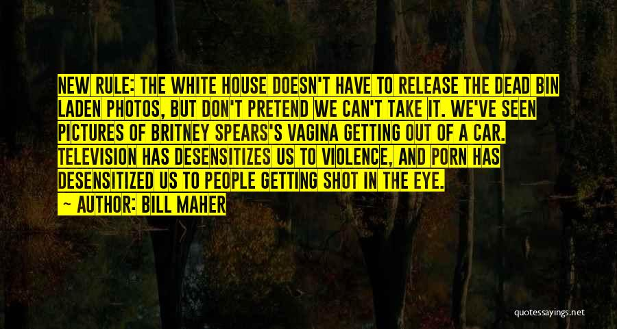 Eye Pictures Quotes By Bill Maher