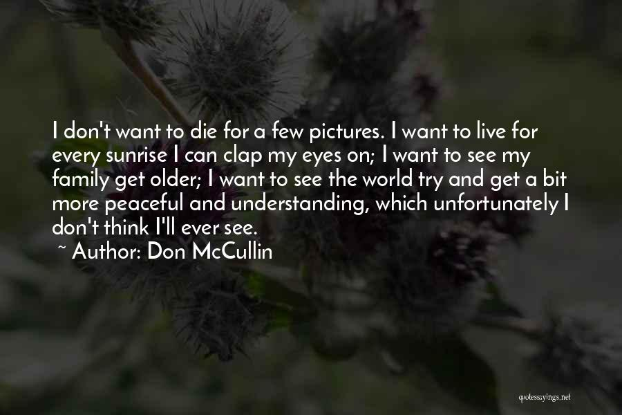 Eye Pictures Quotes By Don McCullin