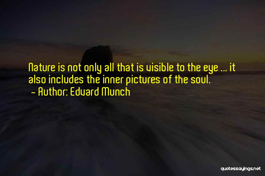 Eye Pictures Quotes By Edvard Munch