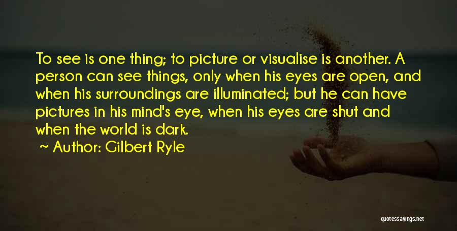 Eye Pictures Quotes By Gilbert Ryle