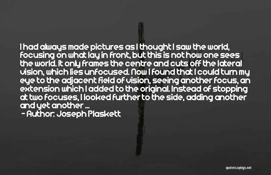 Eye Pictures Quotes By Joseph Plaskett