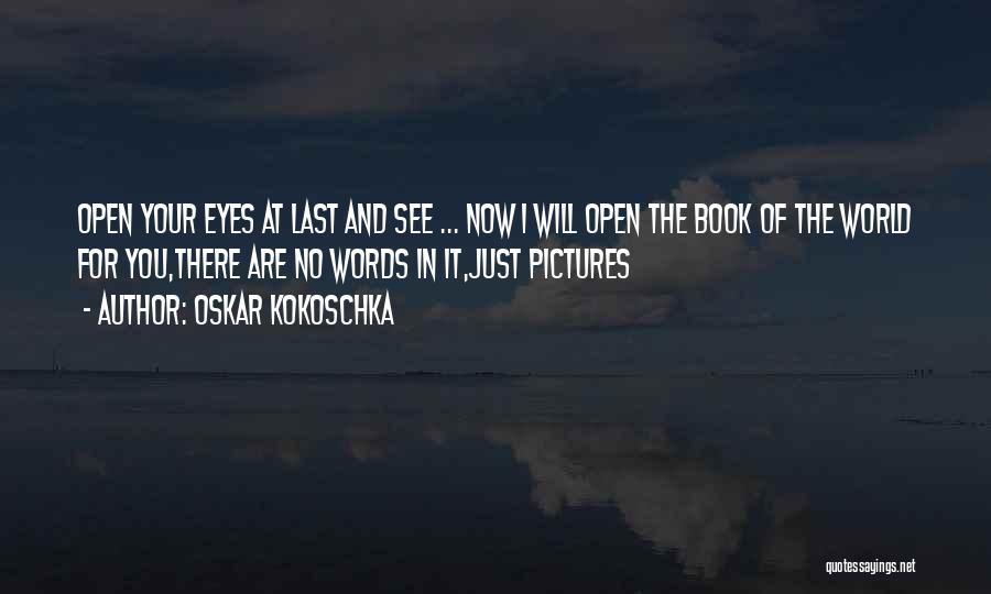 Eye Pictures Quotes By Oskar Kokoschka