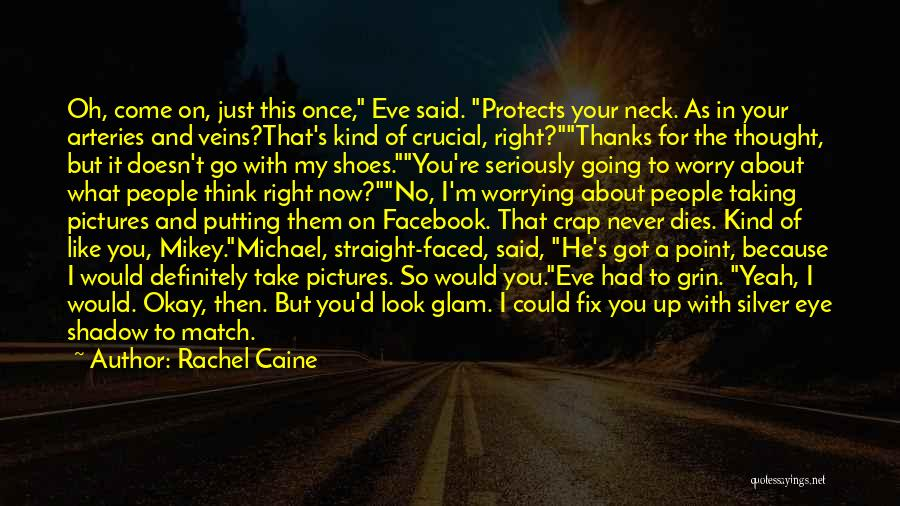 Eye Pictures Quotes By Rachel Caine