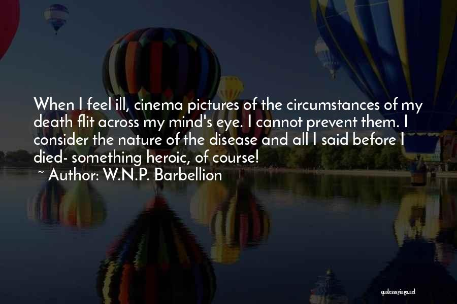 Eye Pictures Quotes By W.N.P. Barbellion