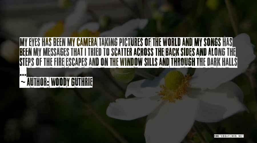 Eye Pictures Quotes By Woody Guthrie